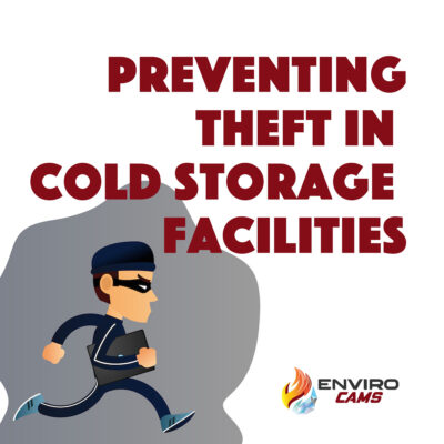 Preventing Theft in Cold Stroage Facilities